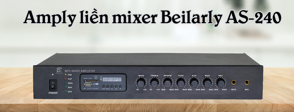 Amply liền mixer Beilarly AS-240 giá rẻ